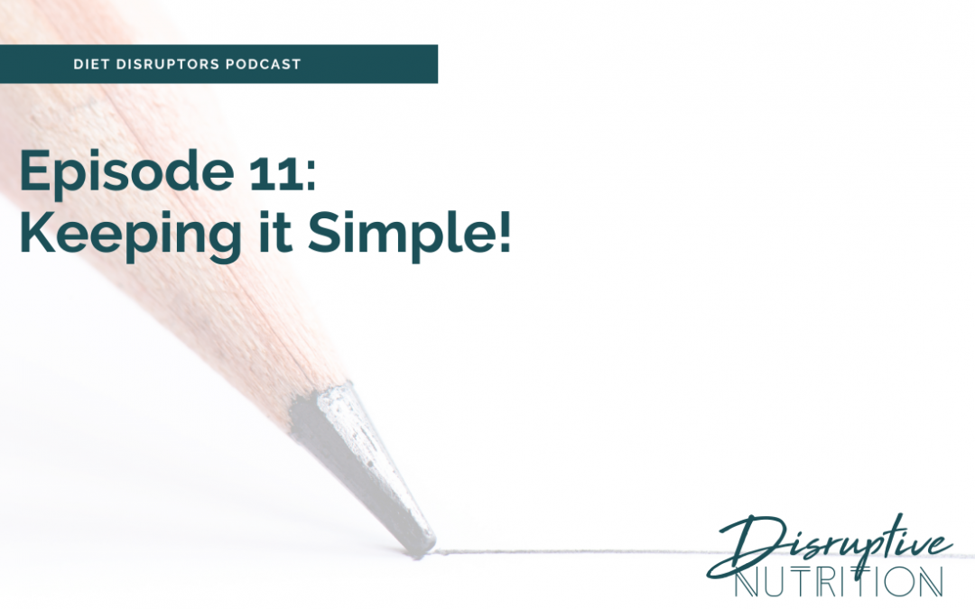 Episode 11: Keeping it Simple!