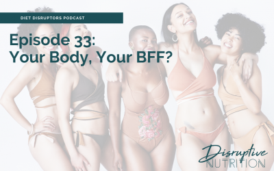 Episode 33: Your Body, Your BFF?