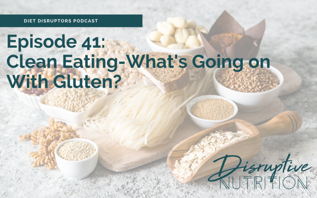 Episode 41: What's Going On With Gluten?