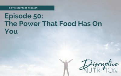 Episode 50: The Power That Food Has On You