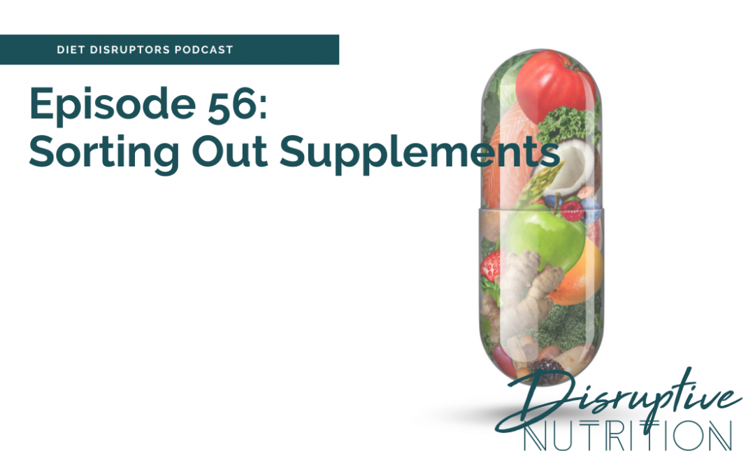 Episode 56: Sorting Out Supplements
